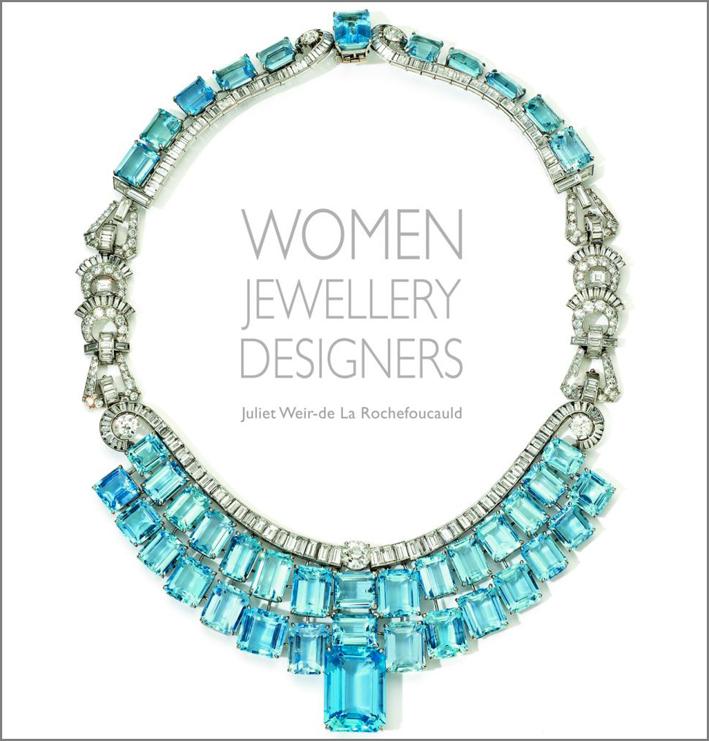«Women Jewellery Designers», scritto da Juliet Weir-de La Rochefoucauld